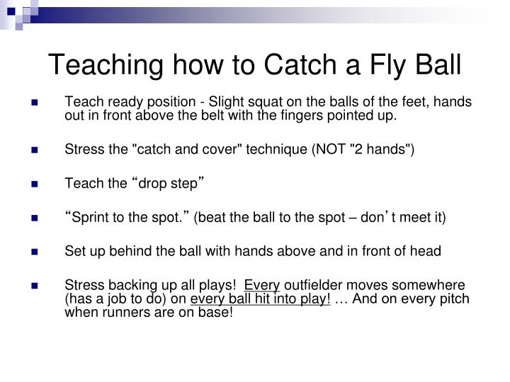 Teaching how to Catch a Fly Ball