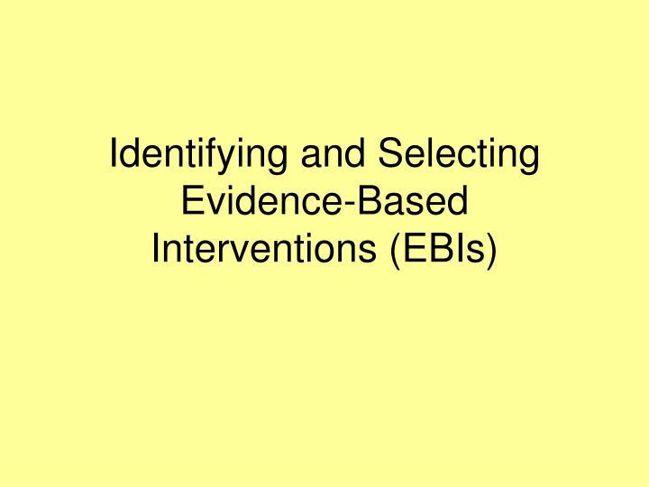 Identifying and Selecting Evidence-Based