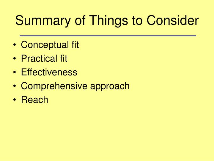 Summary of Things to Consider