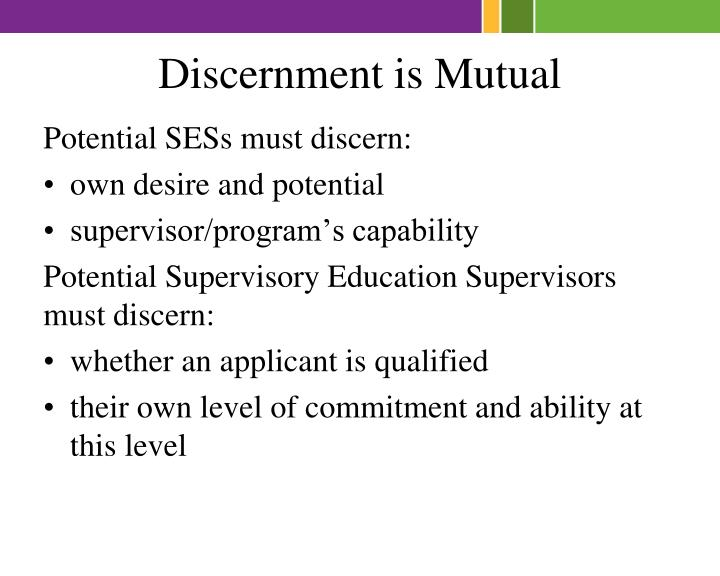 Discernment is Mutual