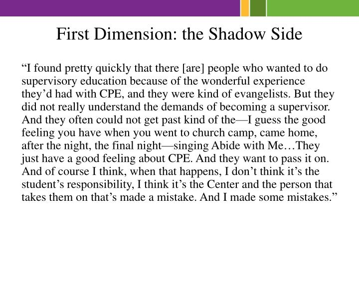 First Dimension: the Shadow Side