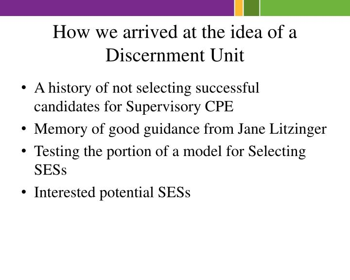 How we arrived at the idea of a Discernment Unit