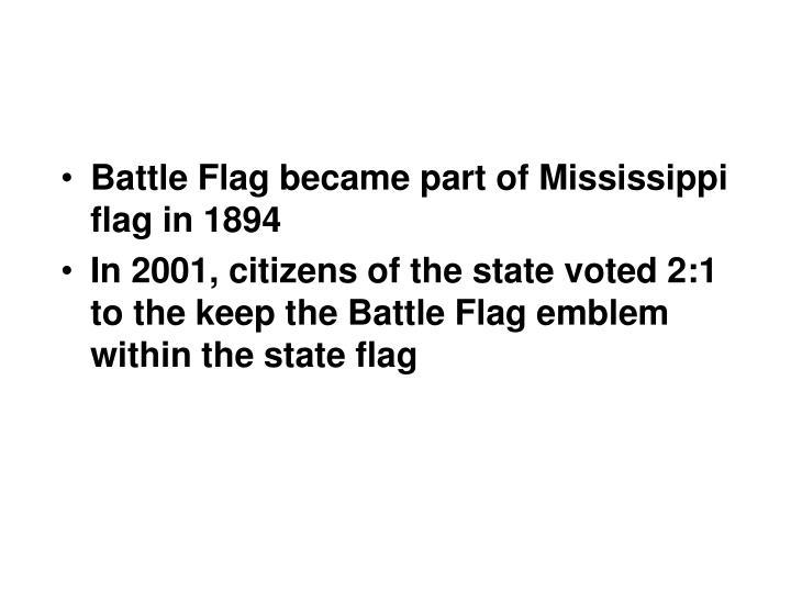 Battle Flag became part of Mississippi flag in 1894