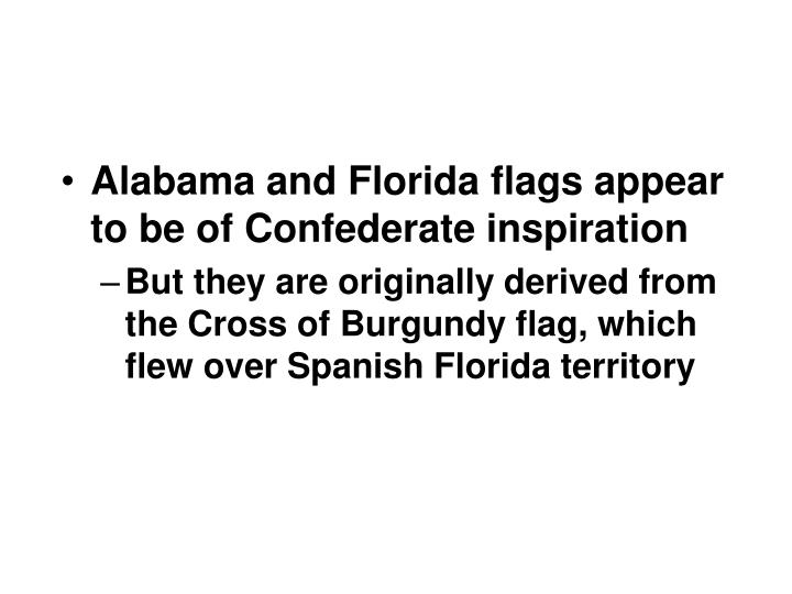Alabama and Florida flags appear to be of Confederate inspiration