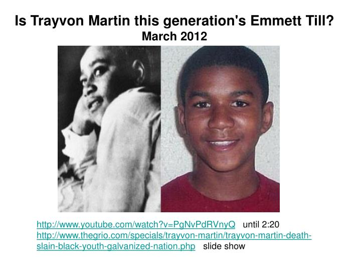 Is Trayvon Martin this generation's Emmett Till?