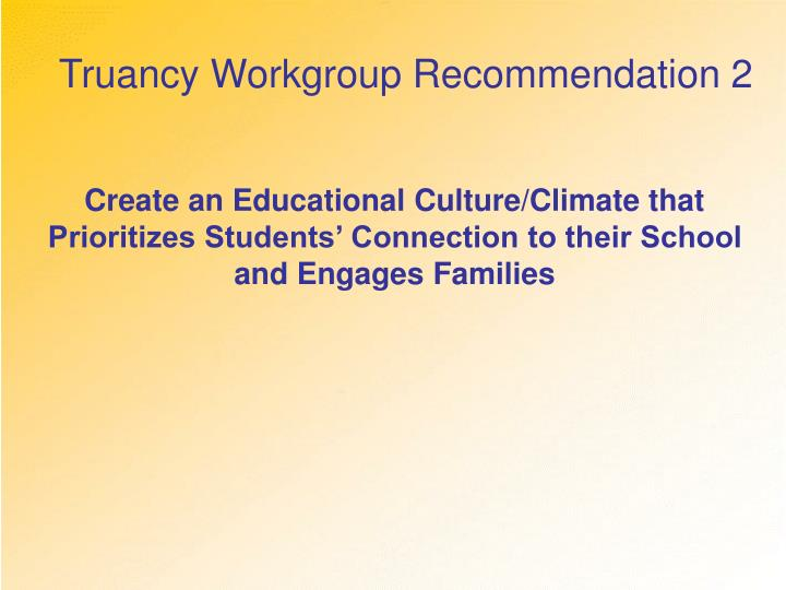 Truancy Workgroup Recommendation 2