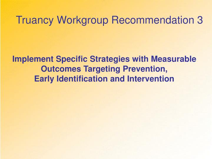 Truancy Workgroup Recommendation 3