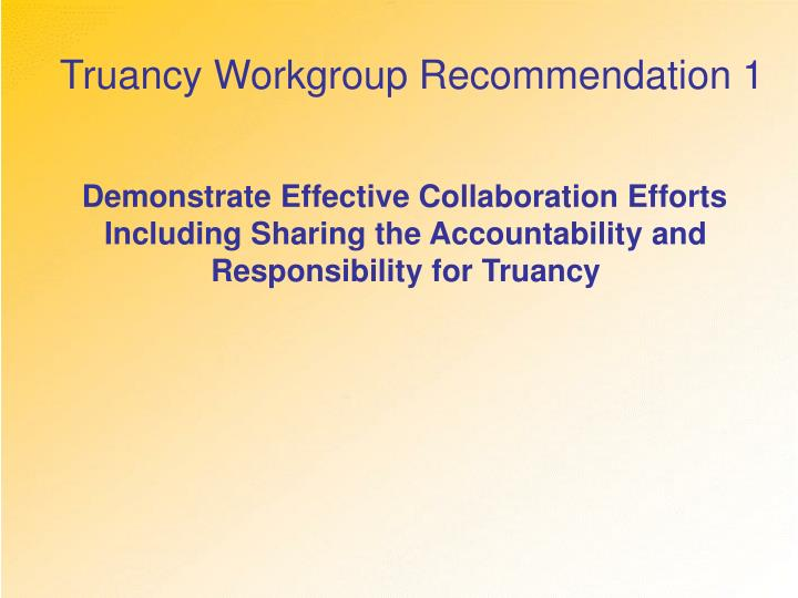Truancy Workgroup Recommendation 1