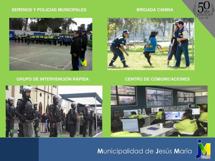 SERENOS Y POLICIAS MUNICIPALES