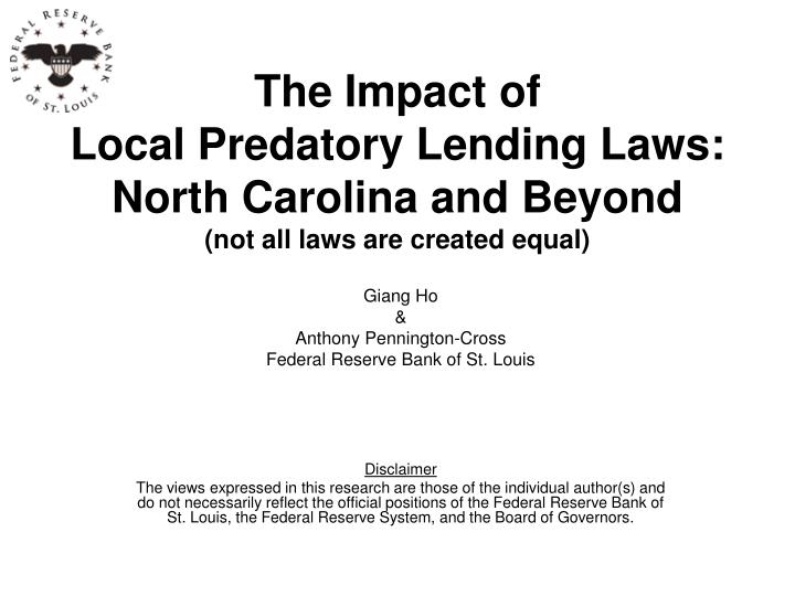 The impact of local predatory lending laws north carolina and beyond not all laws are created equal