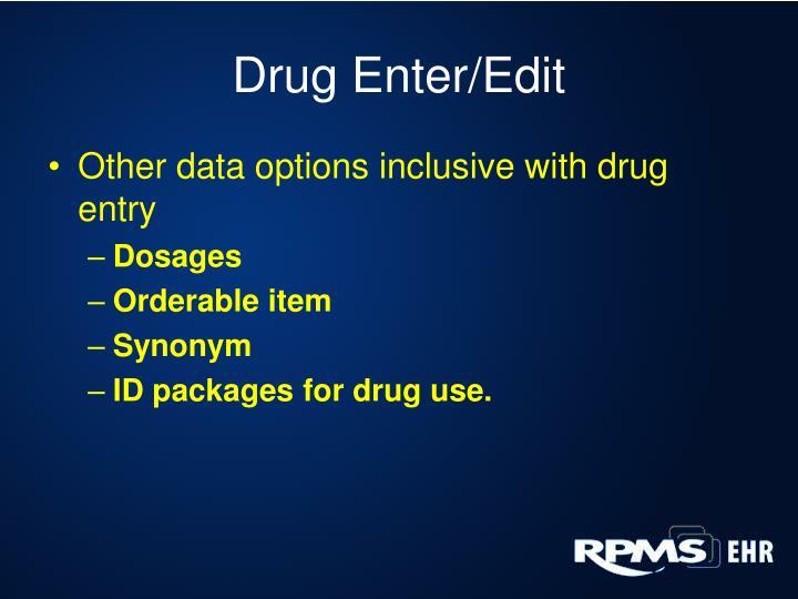 Drug Enter/Edit