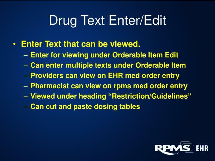 Drug Text Enter/Edit
