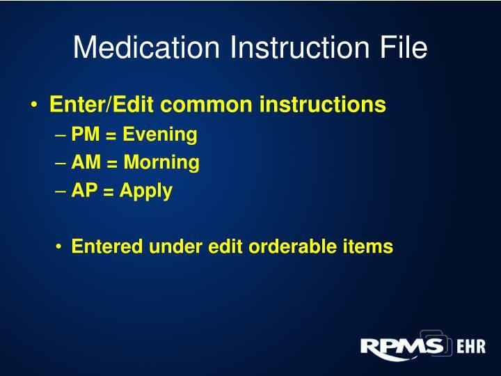 Medication Instruction File