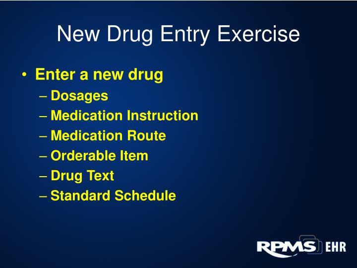 New Drug Entry Exercise