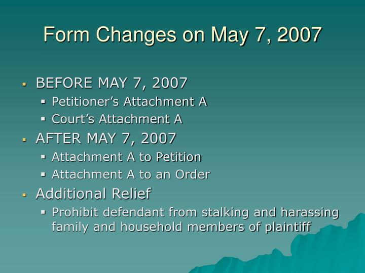 Form Changes on May 7, 2007