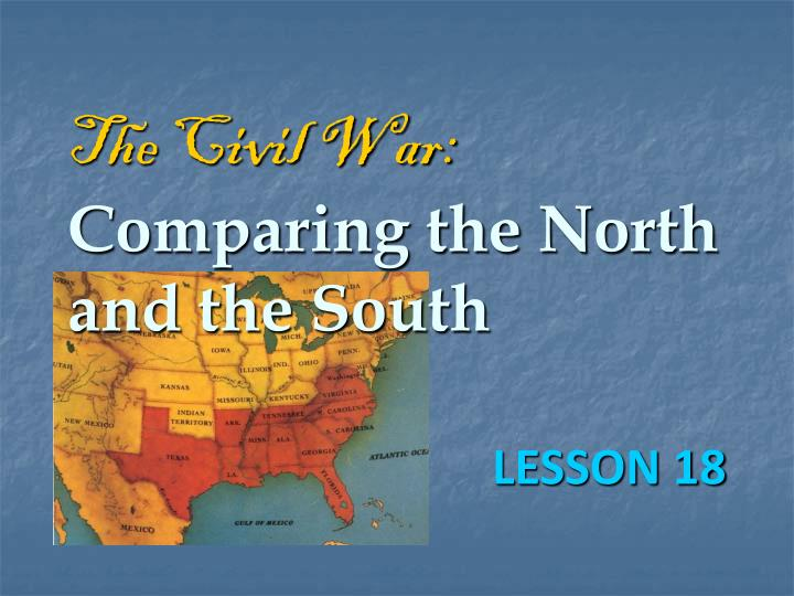 The civil war comparing the north and the south