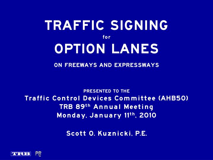 traffic signing for option lanes on freeways and expressways n.