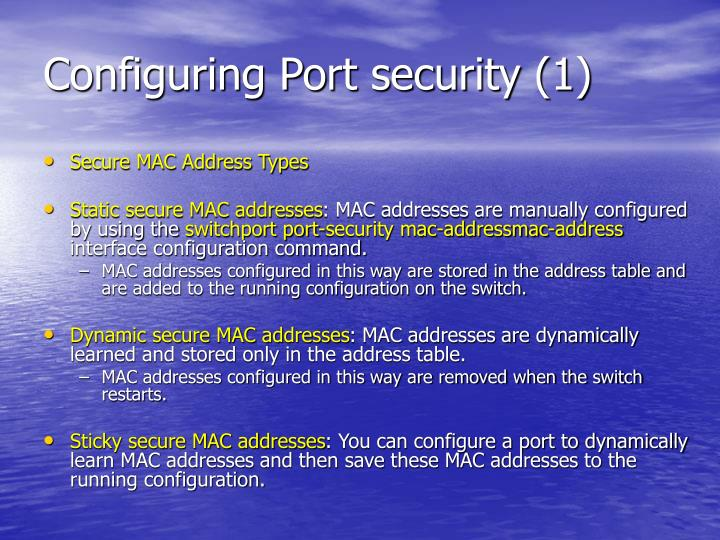 Configuring Port security (1)