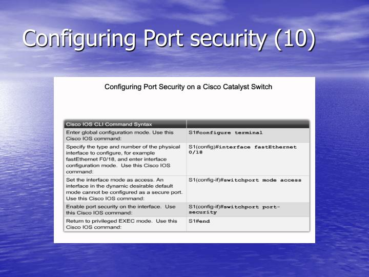 Configuring Port security (10)