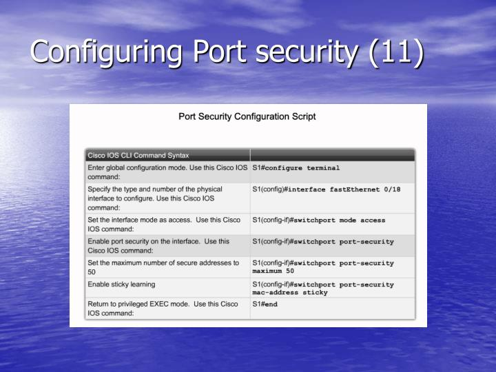 Configuring Port security (11)