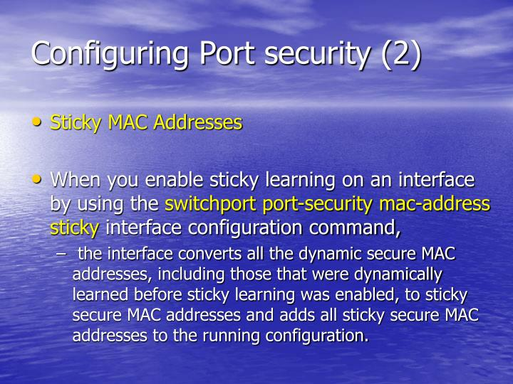 Configuring Port security (2)