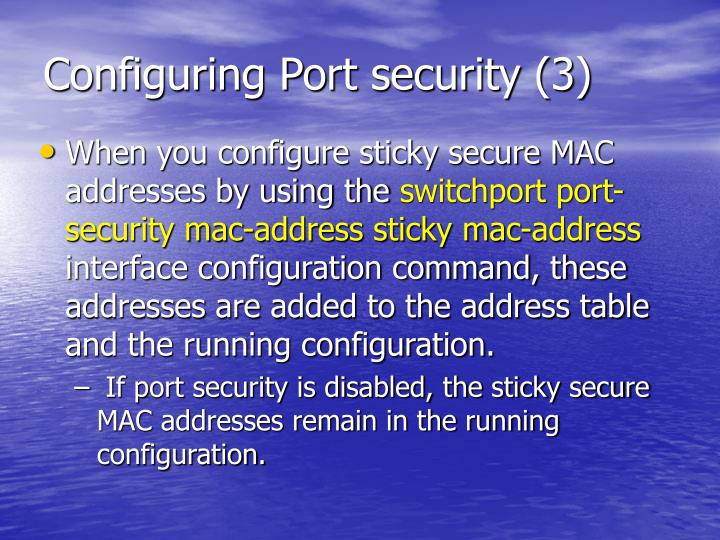 Configuring Port security (3)