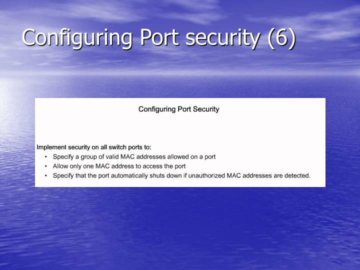 Configuring Port security (6)