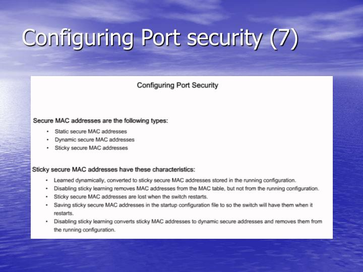 Configuring Port security (7)