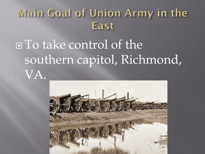 Main Goal of Union Army in the East