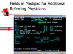 fields in medipac for additional referring physicians