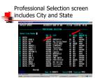 professional selection screen includes city and state