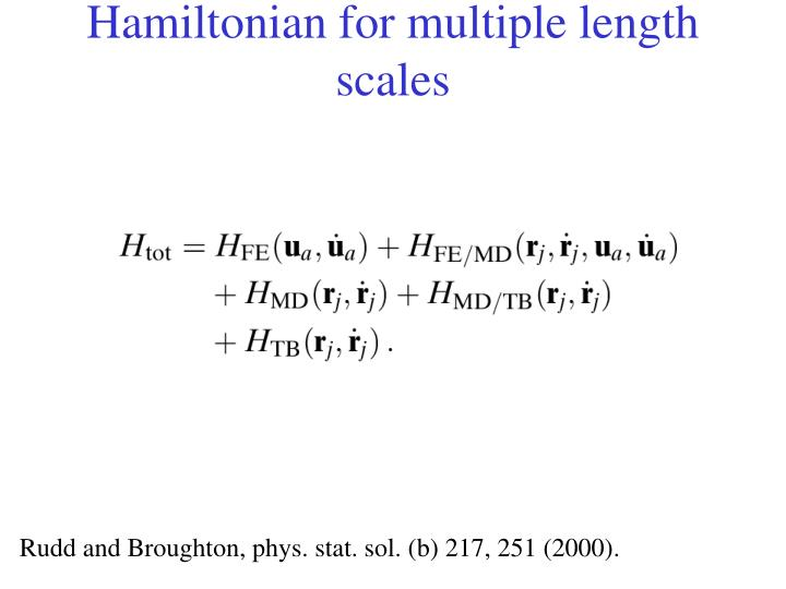 Hamiltonian for multiple length scales
