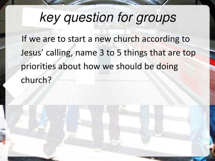 key question for groups
