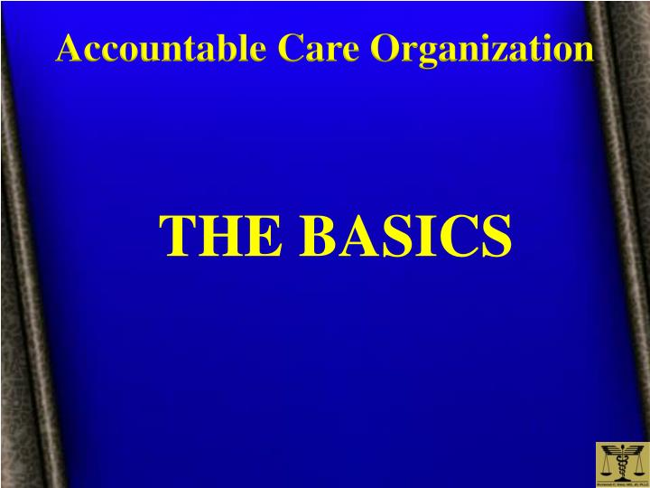 Accountable Care Organization