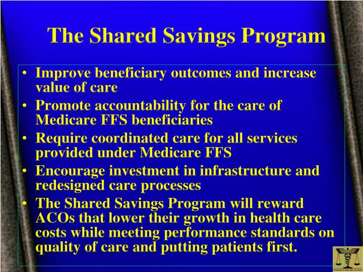 The Shared Savings Program