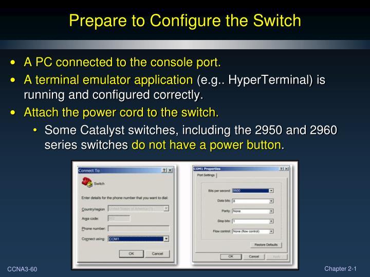 Prepare to Configure the Switch