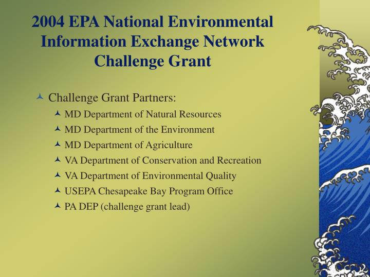 2004 EPA National Environmental Information Exchange Network Challenge Grant