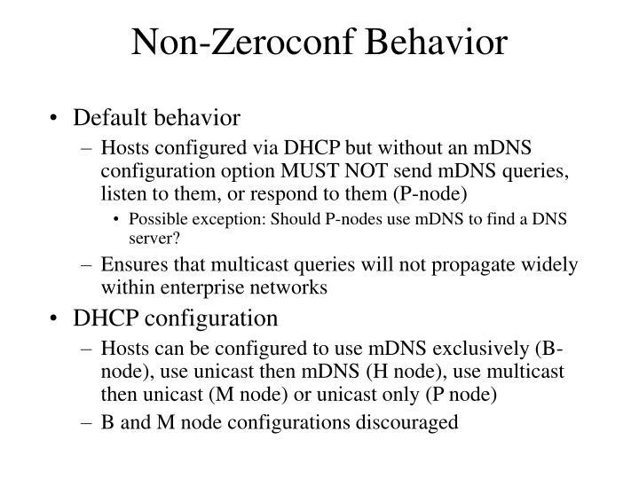 Non-Zeroconf Behavior