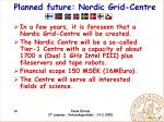planned future nordic grid centre