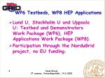wp6 testbeds wp8 hep applications