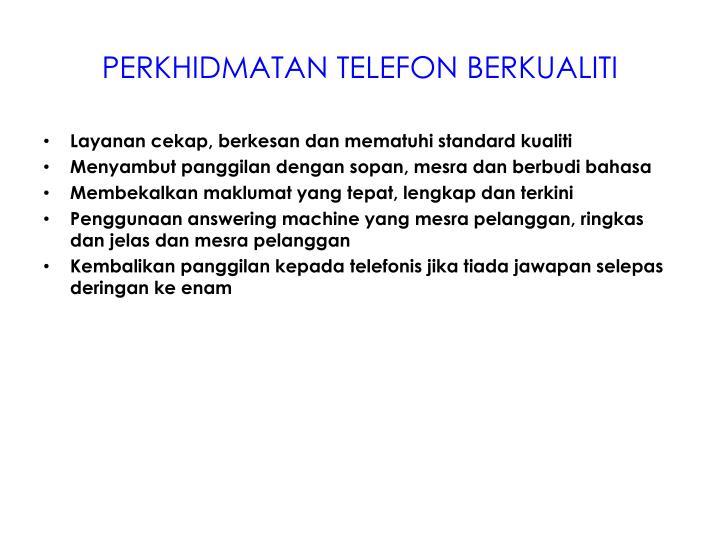 PERKHIDMATAN TELEFON BERKUALITI