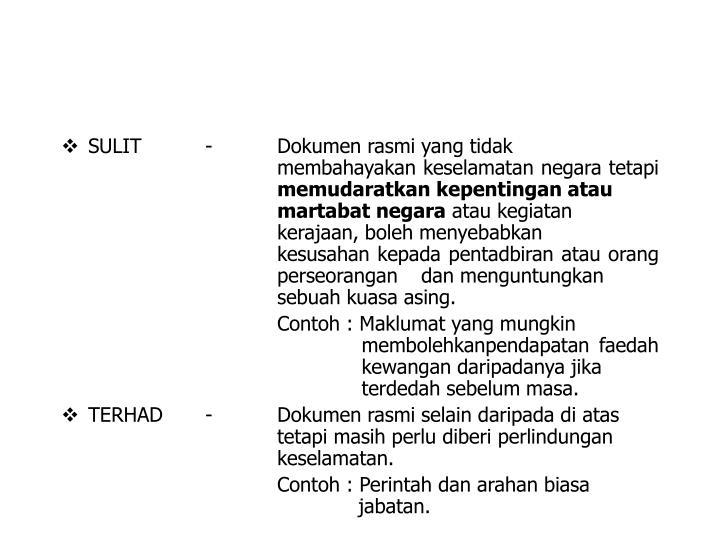 SULIT-Dokumen rasmi yang tidak membahayakan keselamatan negara tetapi