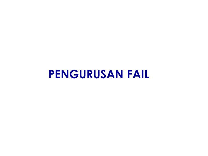PENGURUSAN FAIL