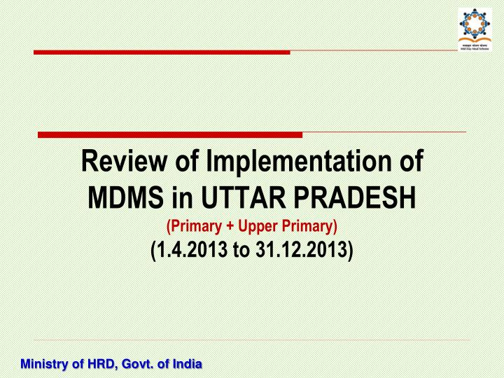 Review of implementation of mdms in uttar pradesh primary upper primary 1 4 2013 to 31 12 2013