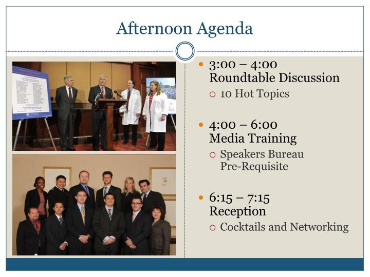 Afternoon Agenda