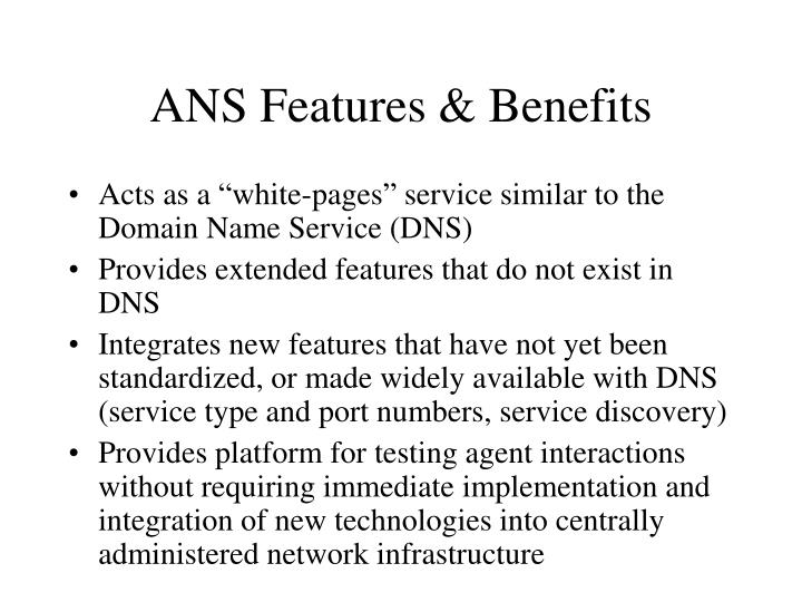 ANS Features & Benefits
