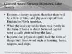 land and natural resource abundance labor scarcity1