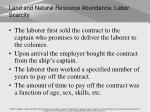 land and natural resource abundance labor scarcity3