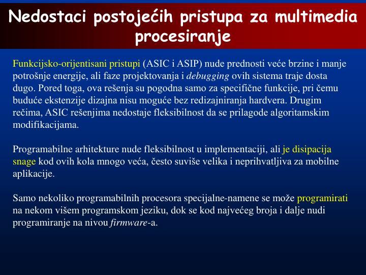 Nedostaci postojećih pristupa za multimedia procesiranje