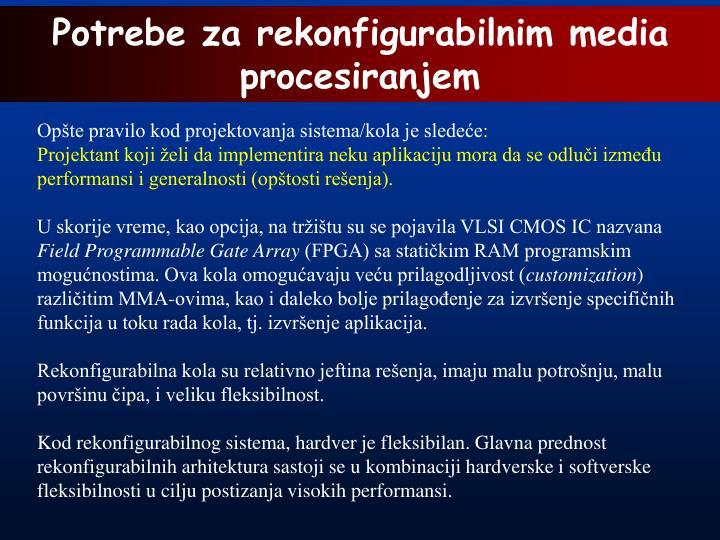 Potrebe za rekonfigurabilnim media procesiranjem